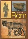 ROM - Aus der Geschichte der Stadt von Romulus bis Spartacus