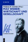 Max Weber: Wirtschaft und Gesellschaft