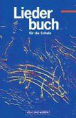 Liederbuch für die Schule. Für das 5. bis 13. Schuljahr. Östliche Bundesländer und Berlin / Schülerbuch