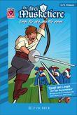 Helden-Abenteuer 04: Die drei Musketiere - Einer für alle, alle für einen: Fischer. Nur für Jungs