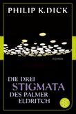 Die drei Stigmata des Palmer Eldritch: Roman Fischer Klassik PLUS