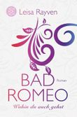 Bad Romeo & Broken Juliet - Wohin du auch gehst