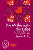 Die Mathematik der Liebe - Von der Berechenbarkeit eines großen Gefühls (TED Books)