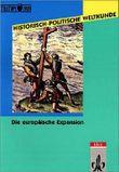 Historisch-Politische Weltkunde / Die europäische Expansion