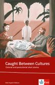Caught between cultures. Colonial and postcolonial short stories
