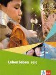Leben leben. Lehrwerk für Ethik, LER, Werte und Normen - Neuausgabe / Schülerbuch 9/10