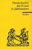 Fastnachtspiele des 15. und 16. Jahrhunderts