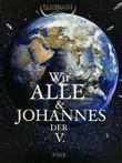 Wir Alle und Johannes der V.