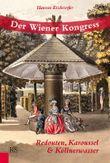 Der Wiener Kongress: Redouten, Karoussel und Köllnerwasser