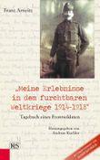 """Meine Erlebnisse in dem furchtbaren Weltkriege 1914–1918"""