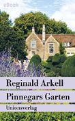 Pinnegars Garten: Mit einem Nachwort von Penelope Hobhouse. Roman (Unionsverlag Taschenbücher) (German Edition)