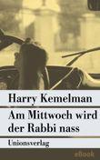 Am Mittwoch wird der Rabbi nass: Kriminalroman (Unionsverlag Taschenbücher)