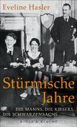 Stürmische Jahre - Die Manns, die Riesers, die Schwarzenbachs