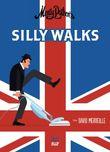 Monty Python`s Silly Walks
