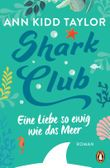 Shark Club – Eine Liebe so ewig wie das Meer