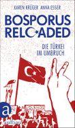 Bosporus reloaded. Die Türkei im Umbruch