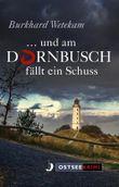 ... und am Dornbusch fällt ein Schuss