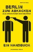Berlin zum Abkacken Alle Arschlöcher nach Bezirken