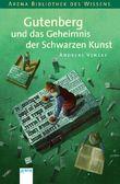 Gutenberg und das Geheimnis der schwarzen Kunst