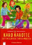 Karo Karotte-Zoff im Club der starken Mädchen