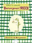 Hieronymus Frosch - Darauf hat die Welt gewartet