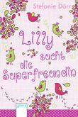 Lilly sucht die Superfreundin