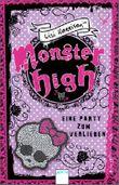 Monster High. Eine Party zum Verlieben