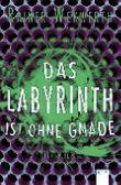 Das Labyrinth ist ohne Gnade (3)