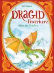 Dragid Feuerherz (1). Hüter der Drachen