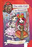 Ever After High - Das süße Gift der Prinzessin