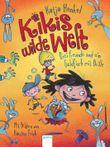 Kikis wilde Welt - Drei Freunde und ein Goldfisch mit Brille