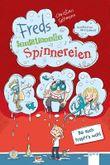 Freds sensationelle Spinnereien - Bei euch tropft's wohl!