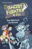 Ghostfighter & Co. - Das Geheimnis von Gorrum