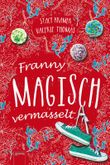 Franny - Magisch vermasselt