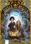 Die Zuckermeister - Der magische Pakt