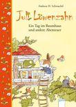 Juli Löwenzahn. Ein Tag im Baumhaus und andere Abenteuer