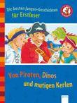Die besten Jungen-Geschichten für Erstleser. Von Piraten, Dinos und mutigen Kerlen