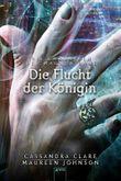 Die Chroniken des Magnus Bane - Die Flucht der Königin