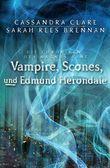 Die Chroniken des Magnus Bane - Vampire, Scones und Edmund Herondale