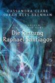 Die Chroniken des Magnus Bane - Die Rettung Raphael Santiagos