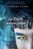 Die Chroniken des Magnus Bane - Der Fluch wahrer Liebe und erster Dates