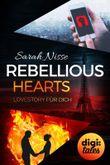 Rebellious Hearts. Lovestory für dich