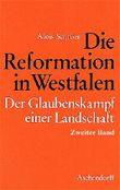 Die Reformation in Westfalen. Der Glaubenskampf einer Landschaft