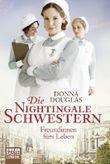 Die Nightingale-Schwestern: Freundinnen fürs Leben