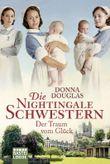 Die Nightingale Schwestern: Der Traum vom Glück
