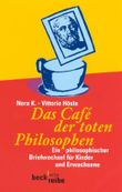 Das Cafe der toten Philosophen