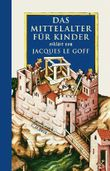 Das Mittelalter für Kinder