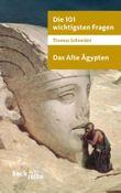 Die 101 wichtigsten Fragen - Das Alte Ägypten