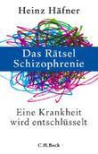 Das Rätsel Schizophrenie