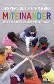 Miteinander: Wie Empathie Kinder stark macht